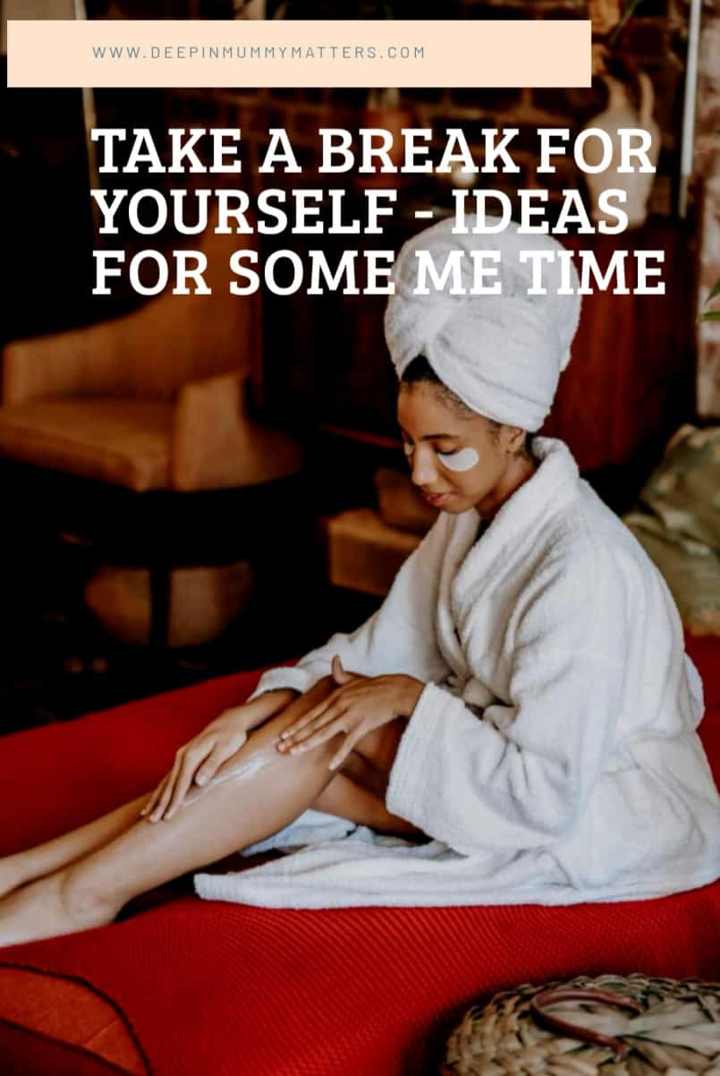 Take a break for yourself - ideas for some me time 4