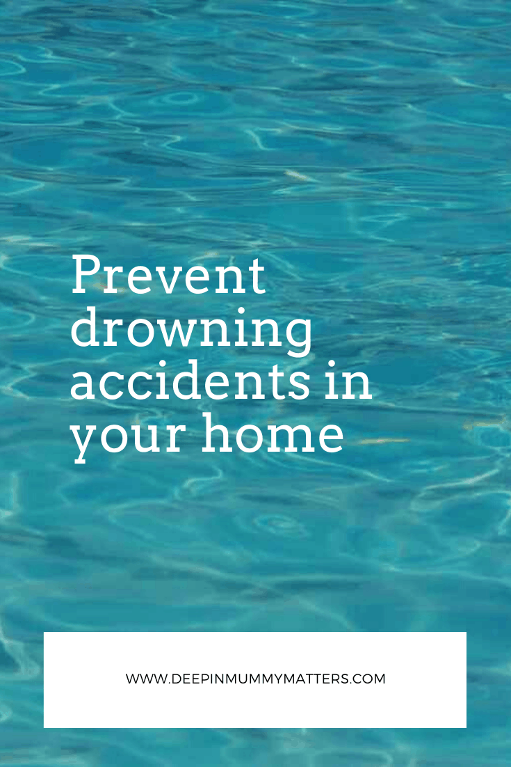 Prevent Drowning Accidents in Your Home 1