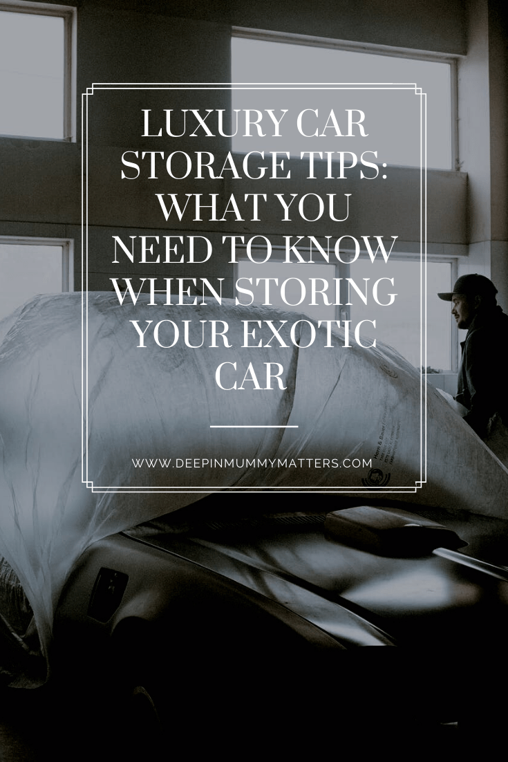 Luxury Car Storage Tips: What You Need To Know When Storing Your Exotic Car 1