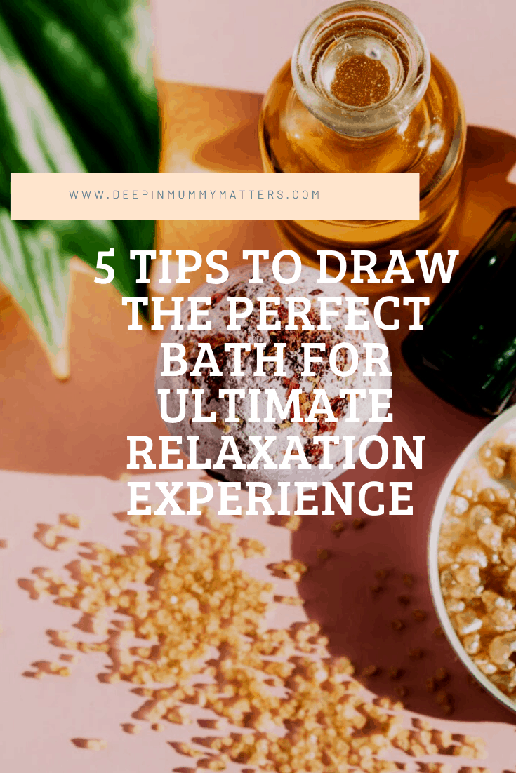 5 Tips To Draw The Perfect Bath For Ultimate Relaxation Experience 1