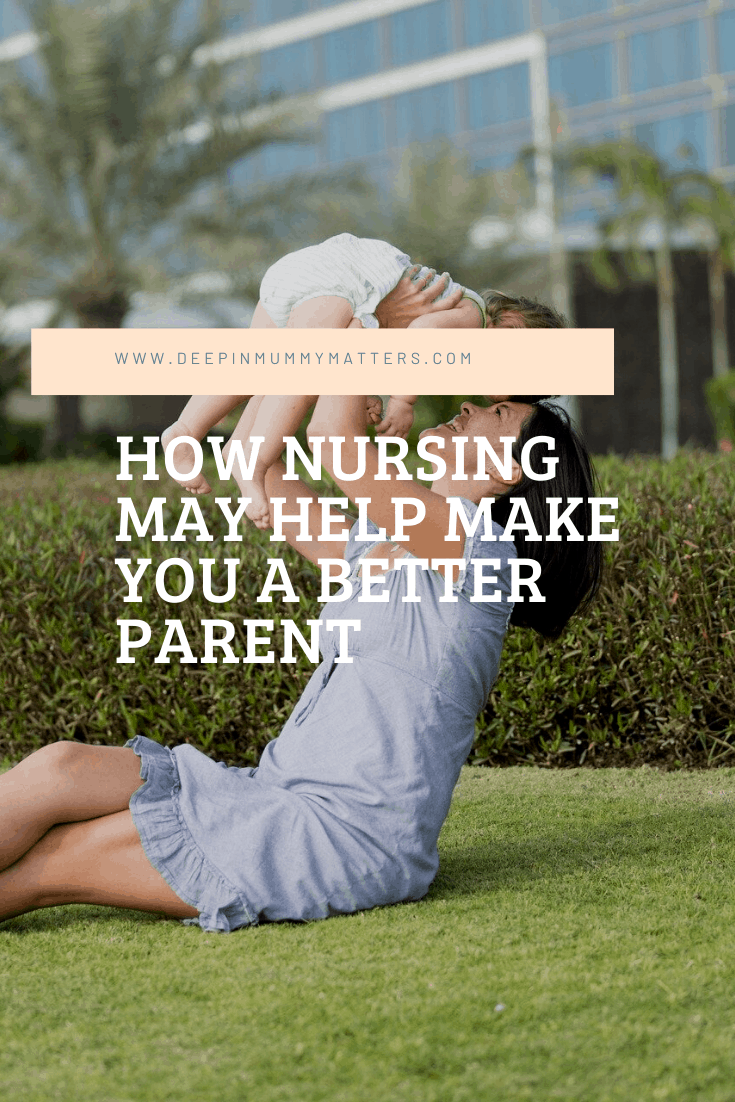 How Nursing May Help Make You a Better Parent 1