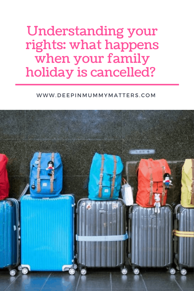 Understanding Your Rights: What Happens When Your Family Holiday is Cancelled 2