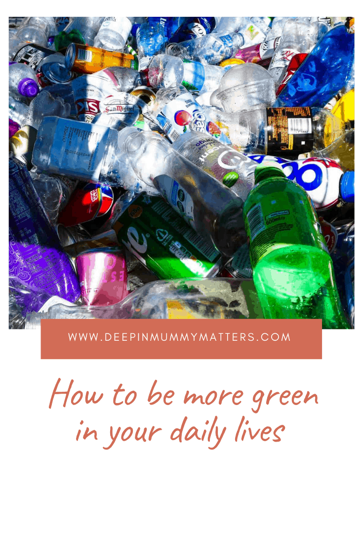 How to be more green in your daily lives 1