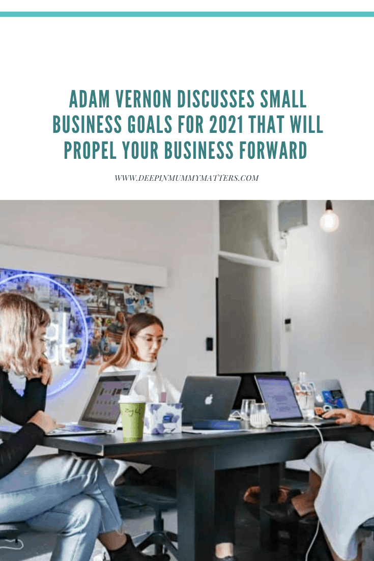 Adam Veron Discusses Small Business Goals for 2021 that Will Propel Your Business Forward 1