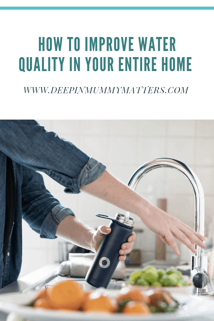 How to Improve Water Quality in Your Entire Home 1