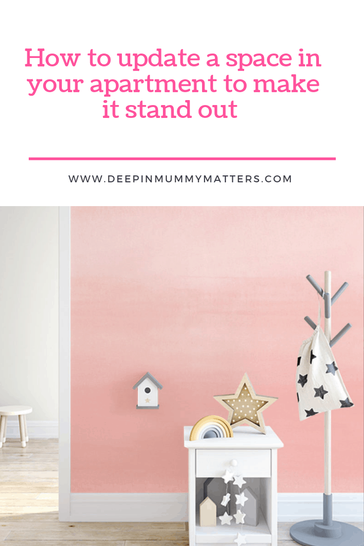 How to Update a Space in your apartment to make it stand out 1