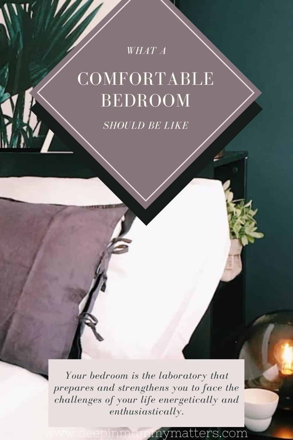 What a Comfortable Bedroom Should Be Like