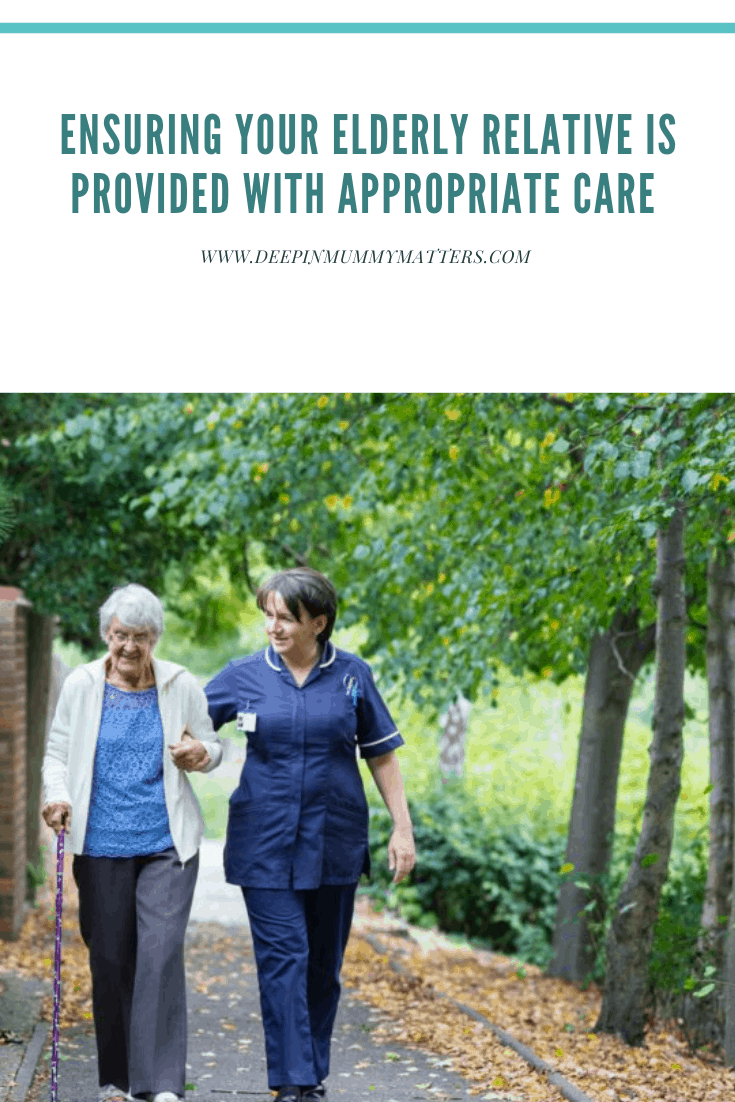 Ensuring Your Elderly Relative Is Provided With Appropriate Care 1