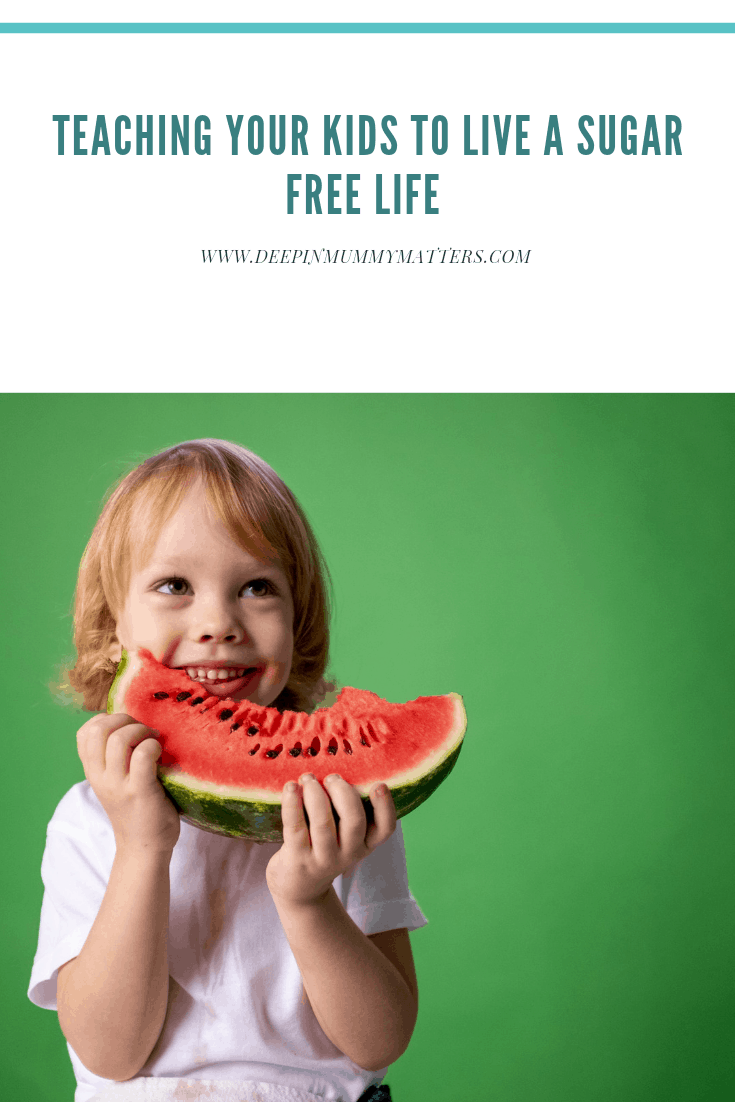 Teaching Your Kids To Live A Sugar Free Life 1