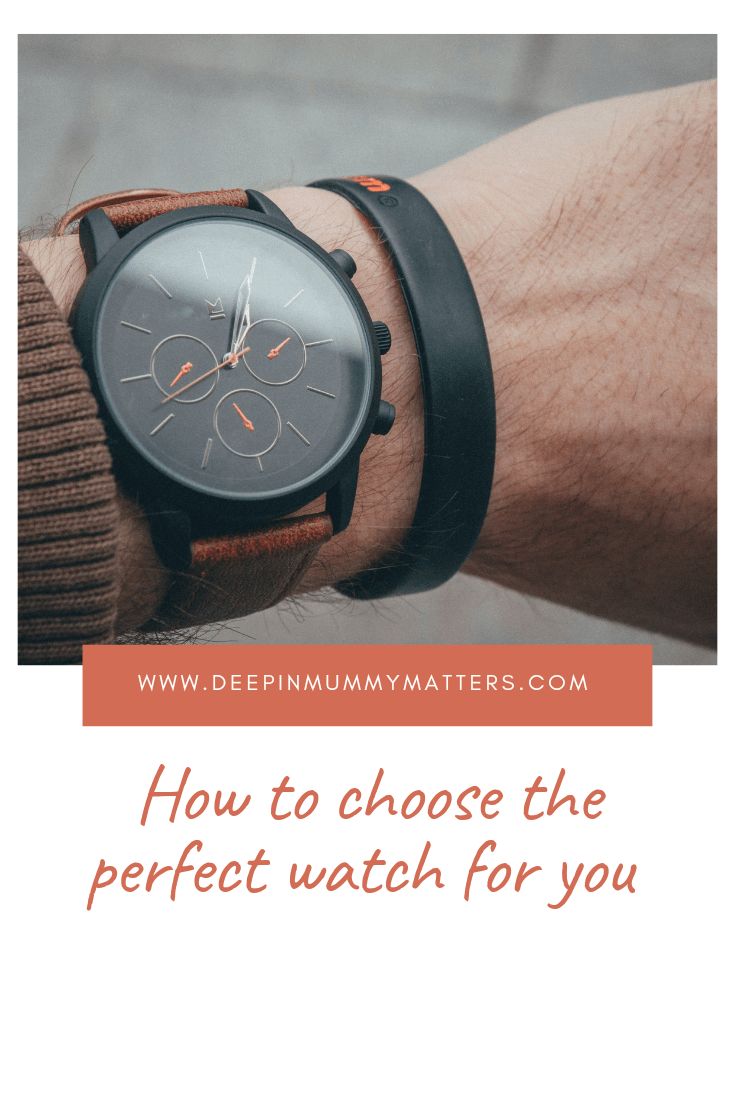 How To Choose The Perfect Watch For You 1