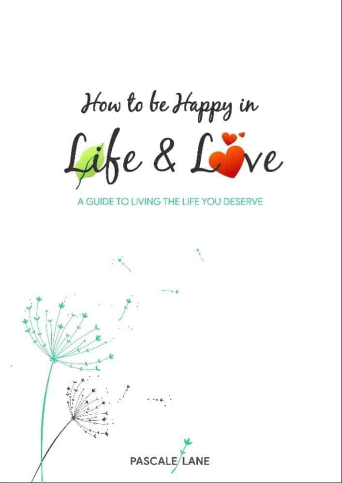 How to be Happy in Life & Love
