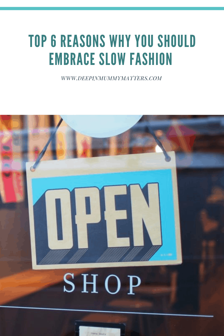 Top 6 Reasons Why You Should Embrace Slow Fashion 1