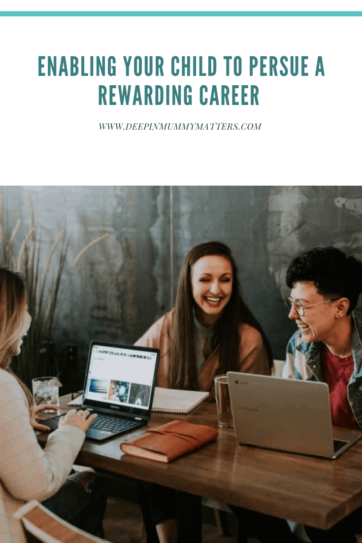 Enabling Your Child to Pursue a Rewarding Career 3