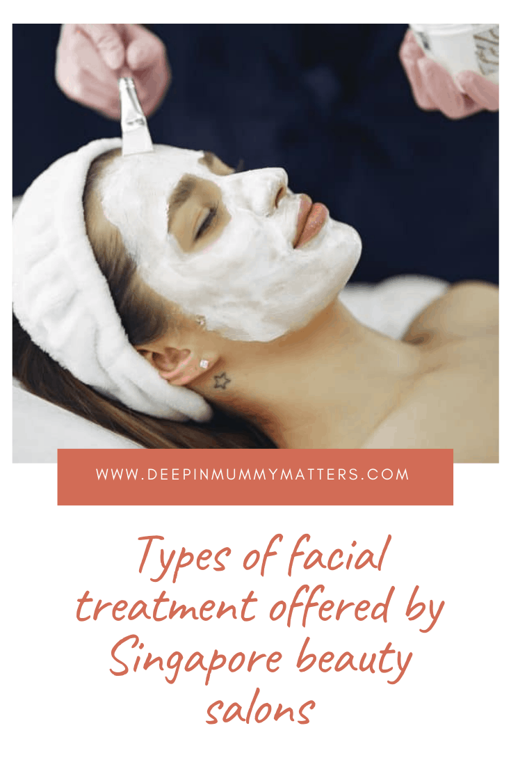Types of Facial Treatment Offered by Singapore Beauty Salon 1