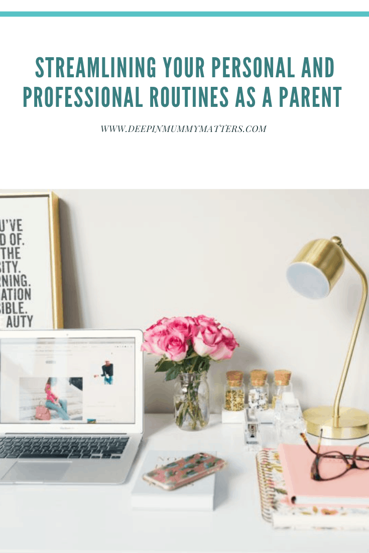 Streamlining Your Personal and Professional Routines as a Parent 3