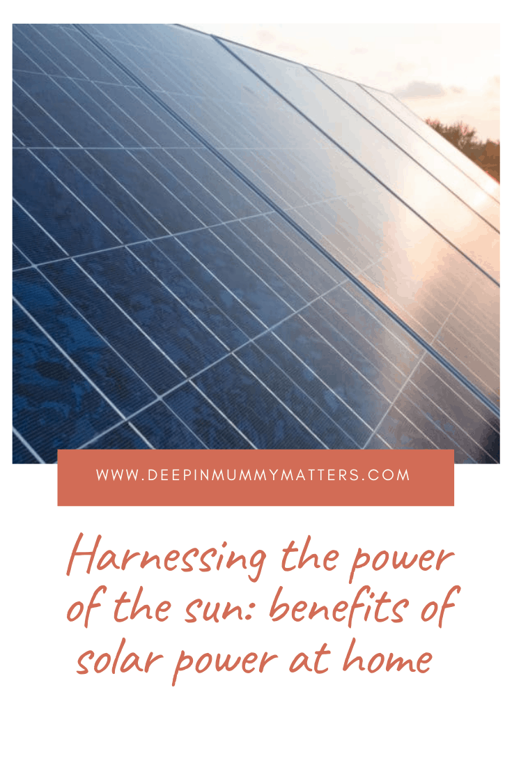 Harnessing The Power of The Sun: Benefits of Solar Power at Home 3