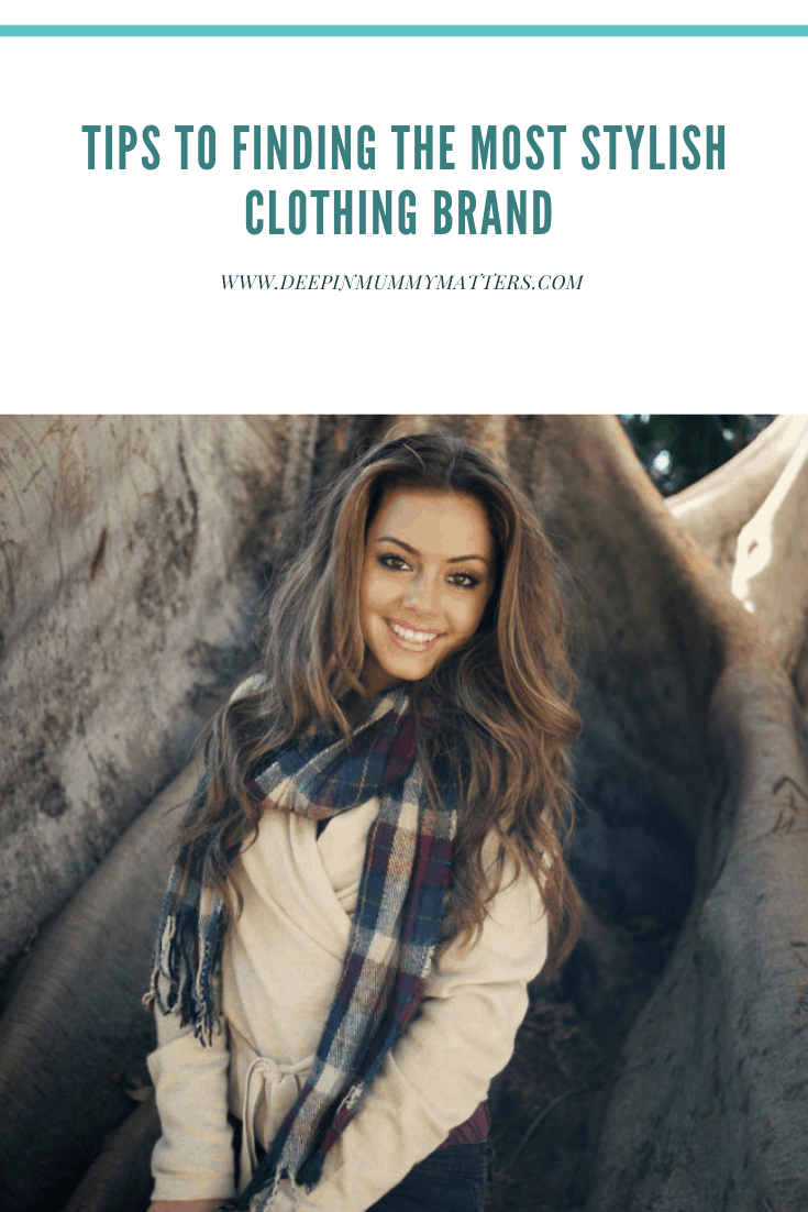 Tips To Finding The Most Stylish Clothing Brand 1