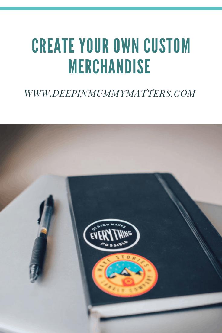 Create Your Own Custom Merchandise 1