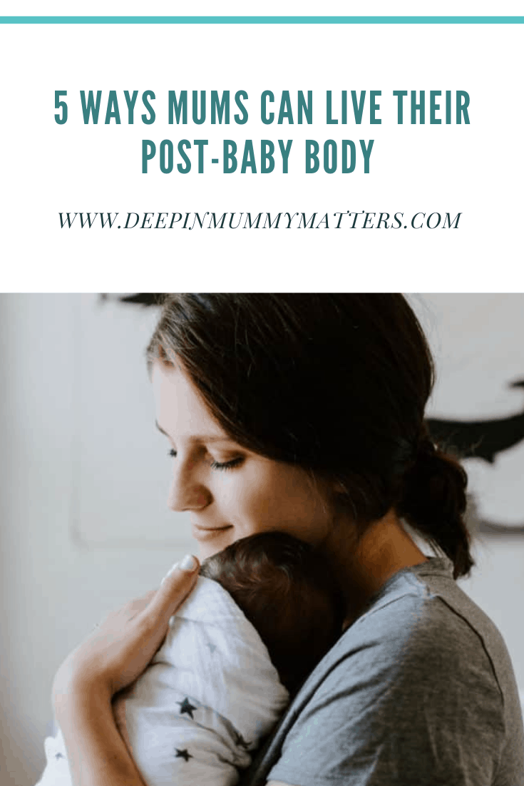 5 Ways Mums Can Love Their Post-Baby Body 1