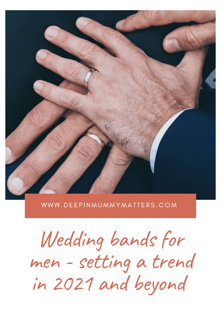 Wedding bands for men – Setting a trend in 2021 and beyond 1