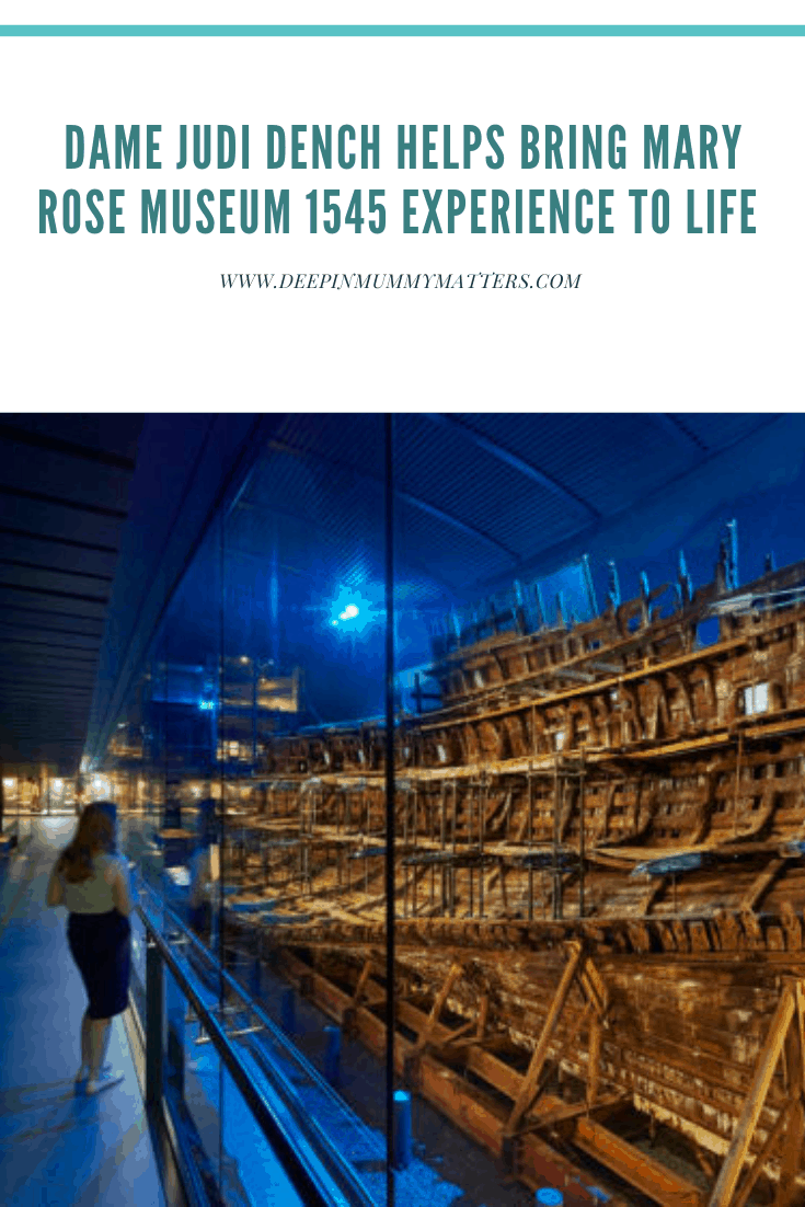 Dame Judi Dench Helps Bring Mary Rose Museum 1545 Experience to Life 1