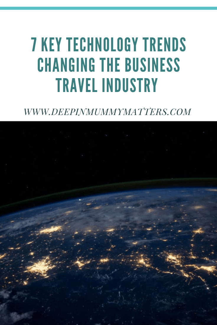 7 Key Technology Trends Changing The Business Travel Industry 1