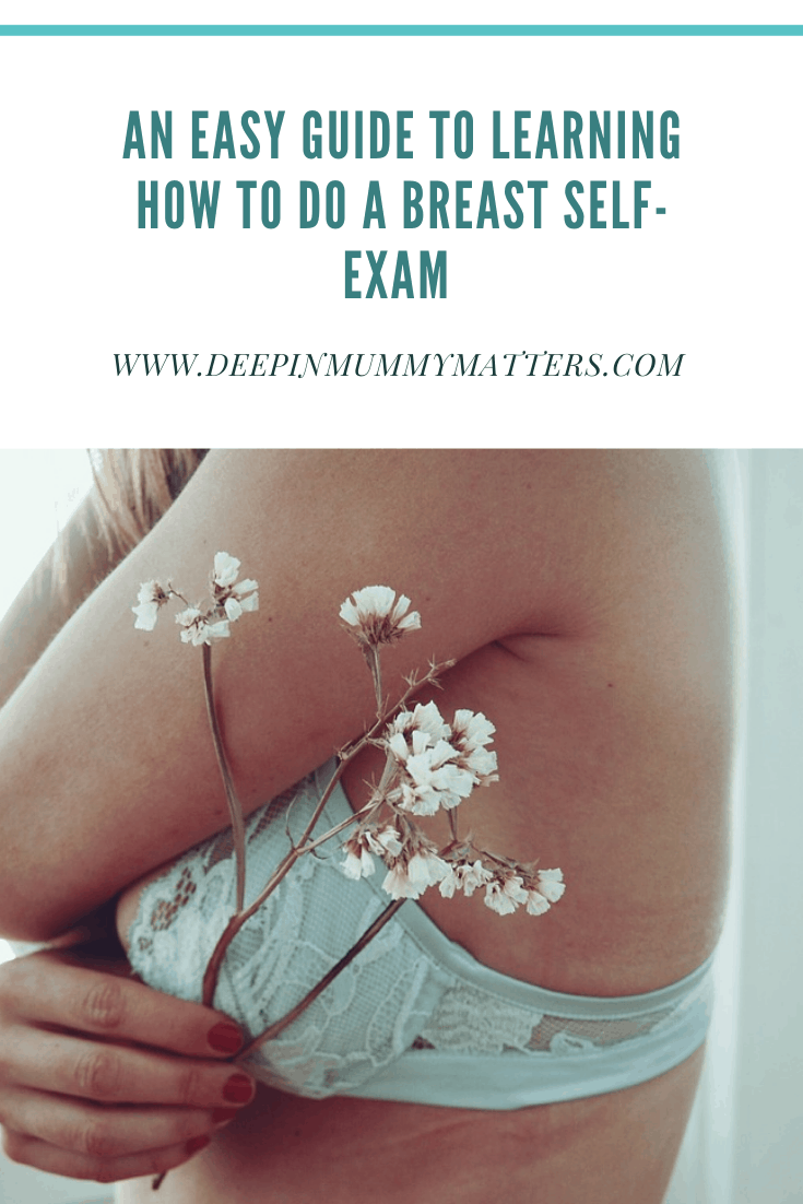 An Easy Guide To Learning How To Do A Breast Self-Exam 1