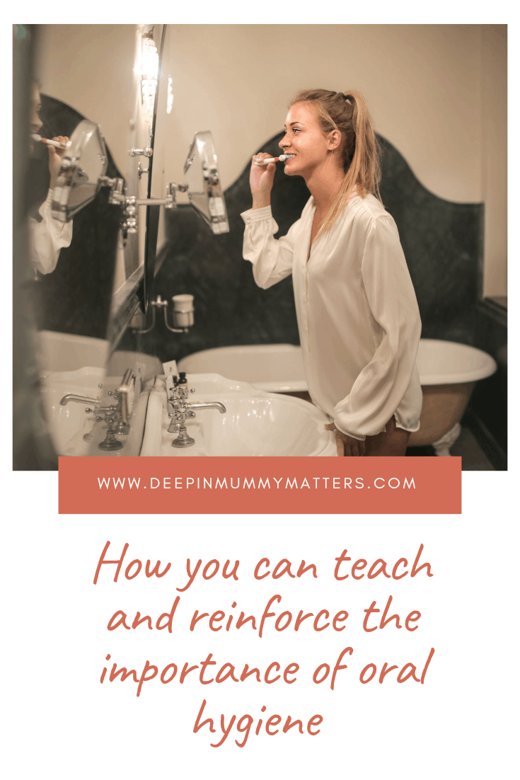 How You Can Teach and Reinforce the Importance of Oral Hygiene 1