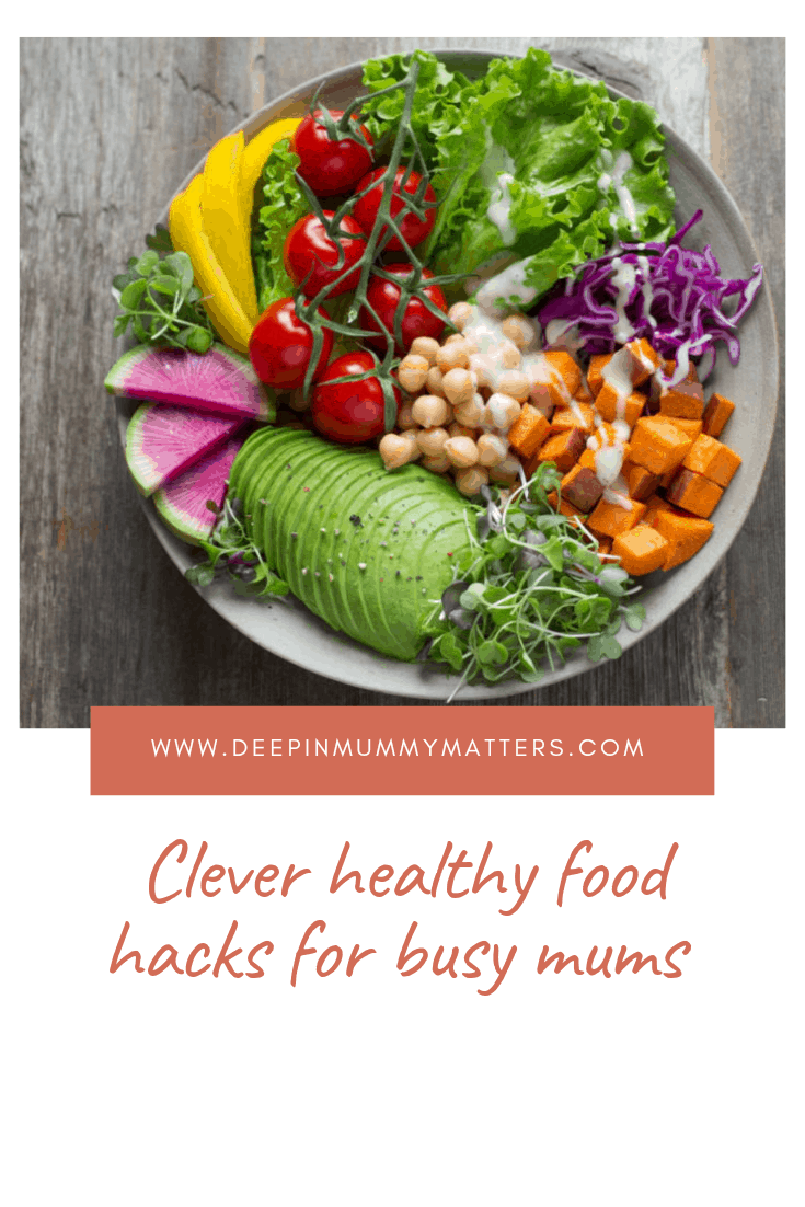 Clever Healthy Food Hacks for Busy Mums 1